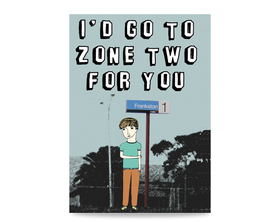 Melbourne greeting card - I`d Go To Zone Two For You - Melbourne themed cards and gifts