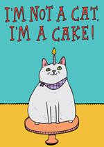 I'm Not A Cat I'm A Cake