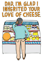 Dad, I'm Glad I Inherited Your Love Of Cheese