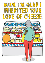 Mum, I'm Glad I Inherited Your Love of Cheese
