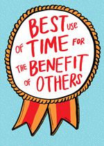 Best Use Of Time For The Benefit Of Others Ribbon