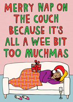 Merry Nap On The Couch Because It's All A Bit Too Muchmas